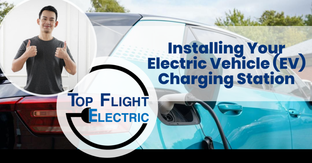 Installing Your Electric Vehicle (EV) Charging Station